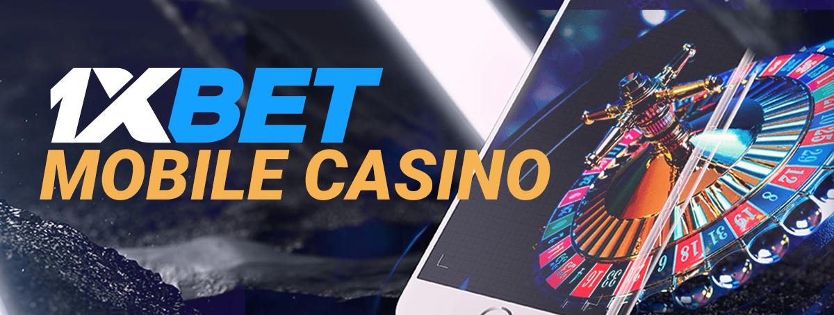 1xBet Mobile Casino.